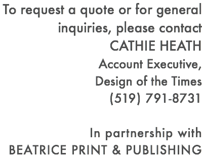 To request a quote or for general inquiries, please contact CATHIE HEATH Account Executive, 