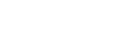 CATHIE HEATH Account Executive, Print Professional
